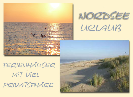 Nordsee Ferienhäuser - Ferienhäuser an der Nordsee: Nessmersiel, Norden-Norddeich, Texel - Nordsee Urlaub Impression